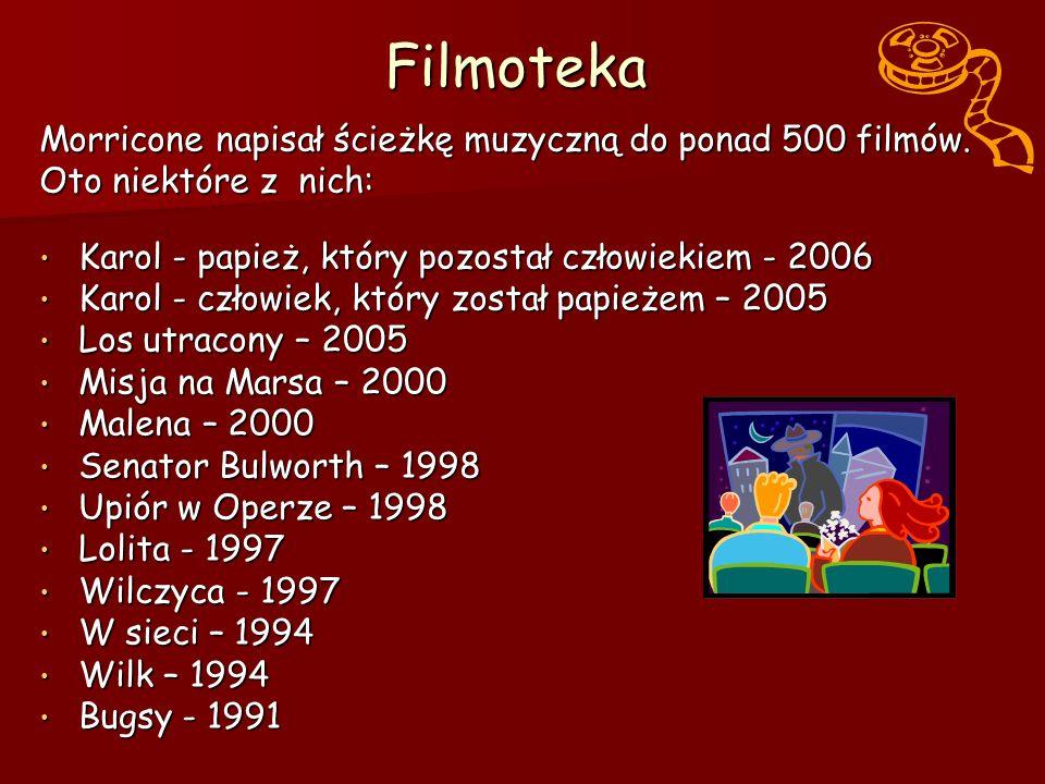 Filmoteka Morricone napisał ścieżkę muzyczną do ponad 500 filmów.