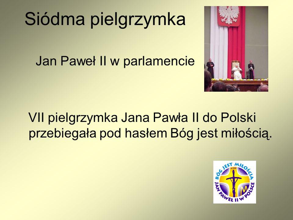 Siódma pielgrzymka Jan Paweł II w parlamencie