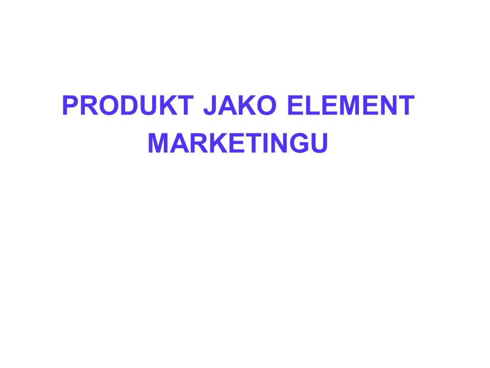 PRODUKT JAKO ELEMENT MARKETINGU
