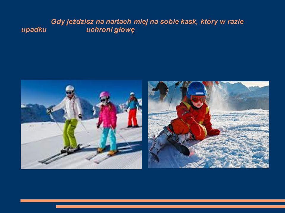 Gdy jeździsz na nartach miej na sobie kask, który w razie upadku uchroni głowę