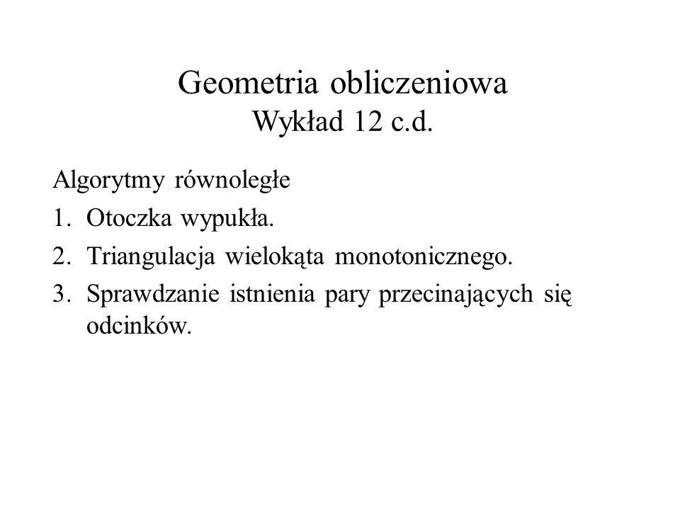 Geometria obliczeniowa Wykład 12 c.d.