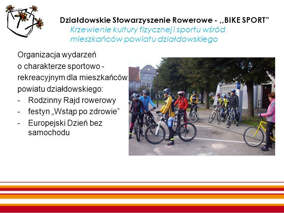 Działdowskie Stowarzyszenie Rowerowe - ,,BIKE SPORT Krzewienie kultury fizycznej i sportu wśród mieszkańców powiatu działdowskiego