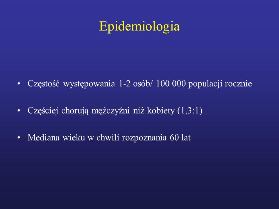 EpidemiologiaCzęstość występowania 1-2 osób/ 100 000 populacji rocznie. Częściej chorują mężczyźni niż kobiety (1,3:1)