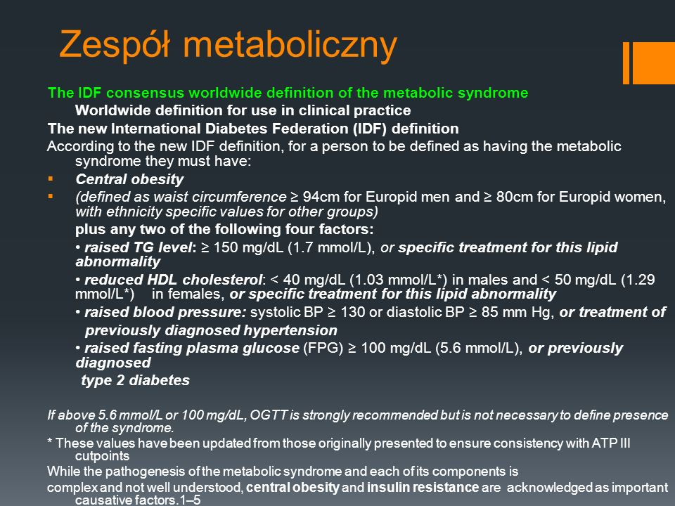 Zespół metaboliczny The IDF consensus worldwide definition of the metabolic syndrome. Worldwide definition for use in clinical practice.