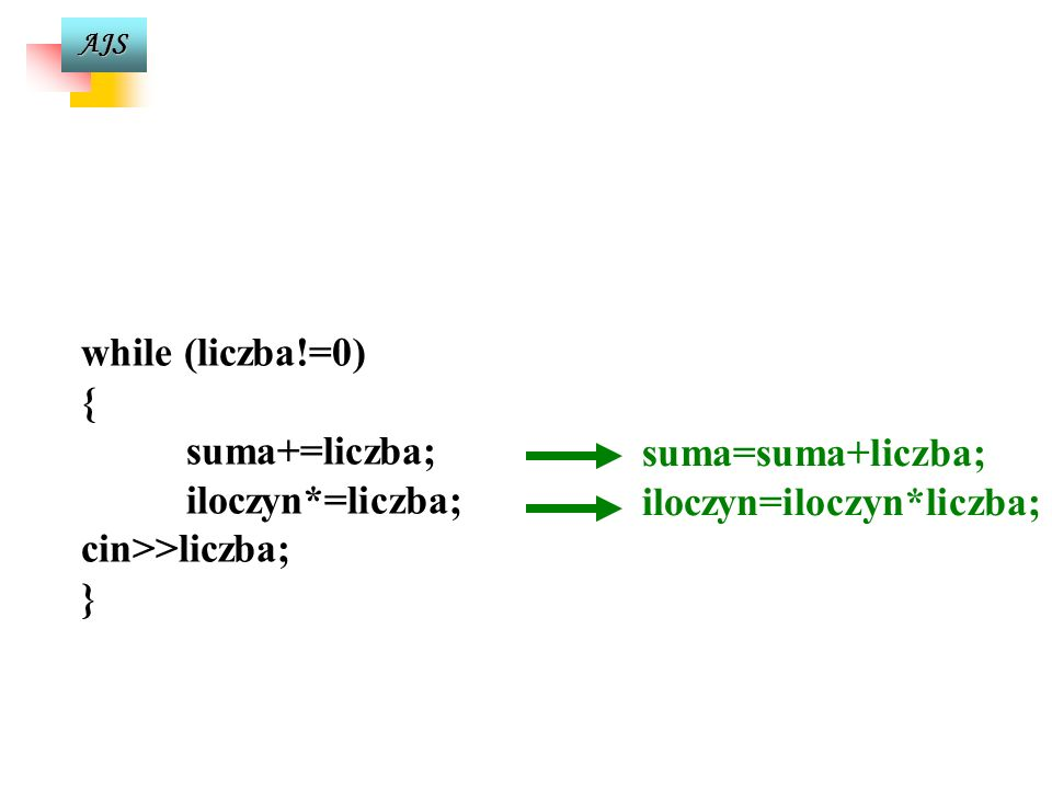 suma=suma+liczba; iloczyn=iloczyn*liczba;