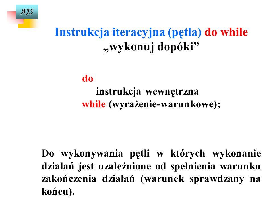 """Instrukcja iteracyjna (pętla) do while """"wykonuj dopóki"""