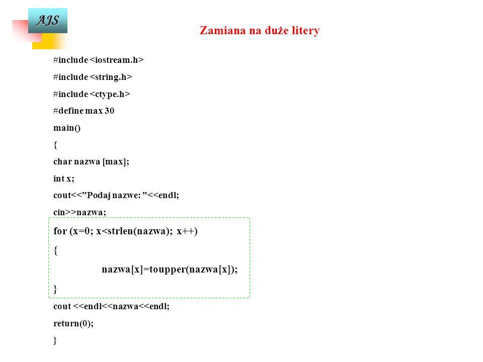 Zamiana na duże litery for (x=0; x<strlen(nazwa); x++)