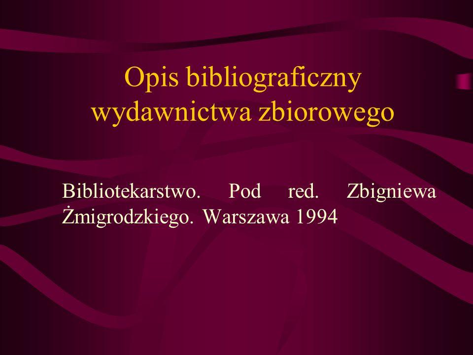 Opis bibliograficzny wydawnictwa zbiorowego