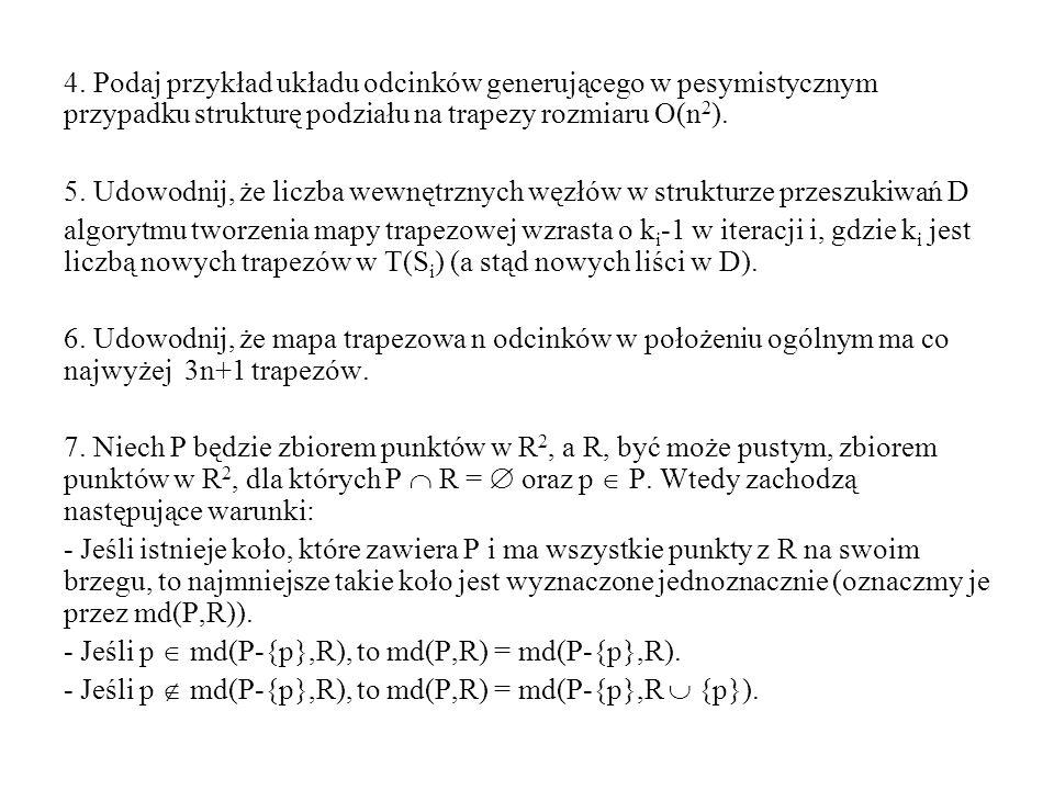4. Podaj przykład układu odcinków generującego w pesymistycznym przypadku strukturę podziału na trapezy rozmiaru O(n2).