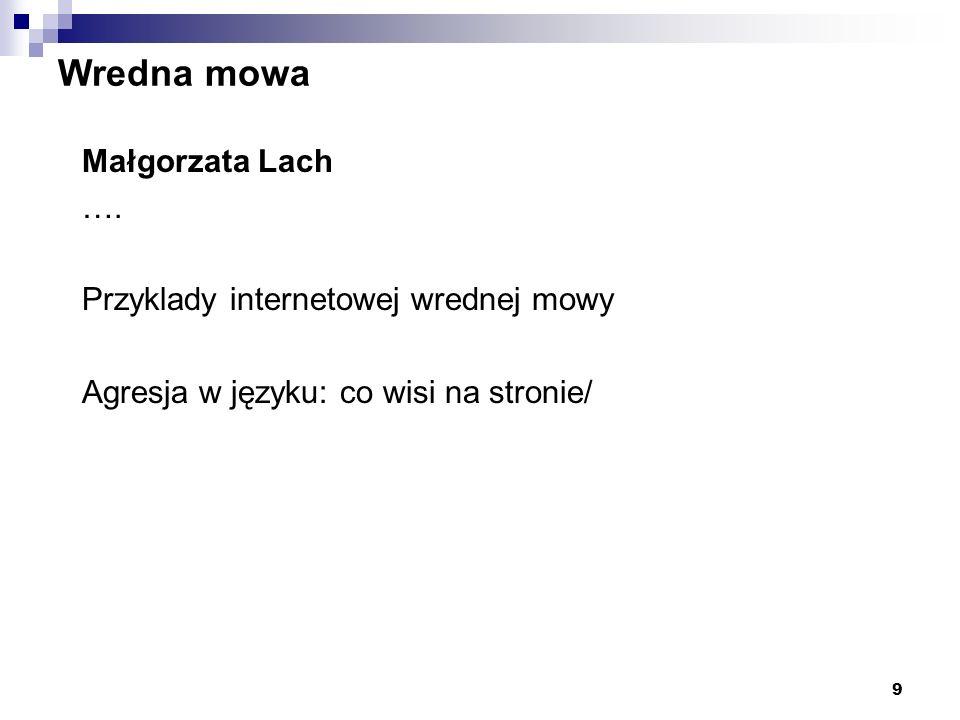 Wredna mowa Małgorzata Lach …. Przyklady internetowej wrednej mowy