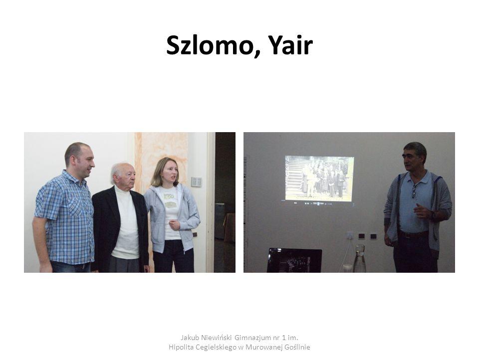 Szlomo, Yair Jakub Niewiński Gimnazjum nr 1 im. Hipolita Cegielskiego w Murowanej Goślinie
