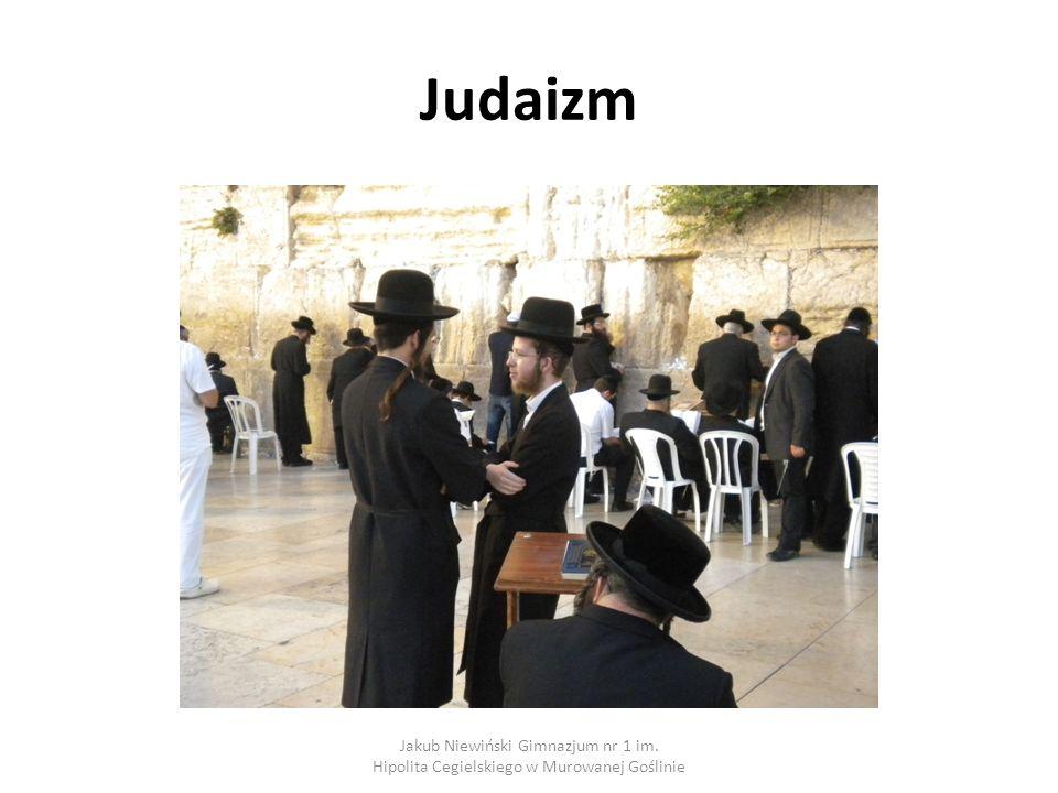 Judaizm Jakub Niewiński Gimnazjum nr 1 im. Hipolita Cegielskiego w Murowanej Goślinie