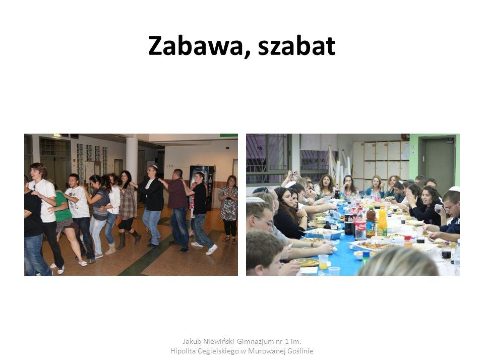 Zabawa, szabat Jakub Niewiński Gimnazjum nr 1 im. Hipolita Cegielskiego w Murowanej Goślinie