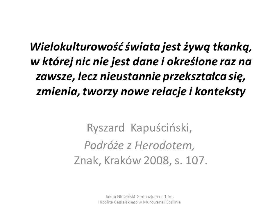 Ryszard Kapuściński, Podróże z Herodotem, Znak, Kraków 2008, s. 107.