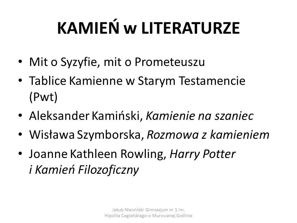 KAMIEŃ w LITERATURZE Mit o Syzyfie, mit o Prometeuszu