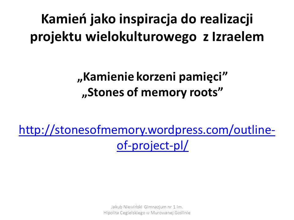 Kamień jako inspiracja do realizacji projektu wielokulturowego z Izraelem