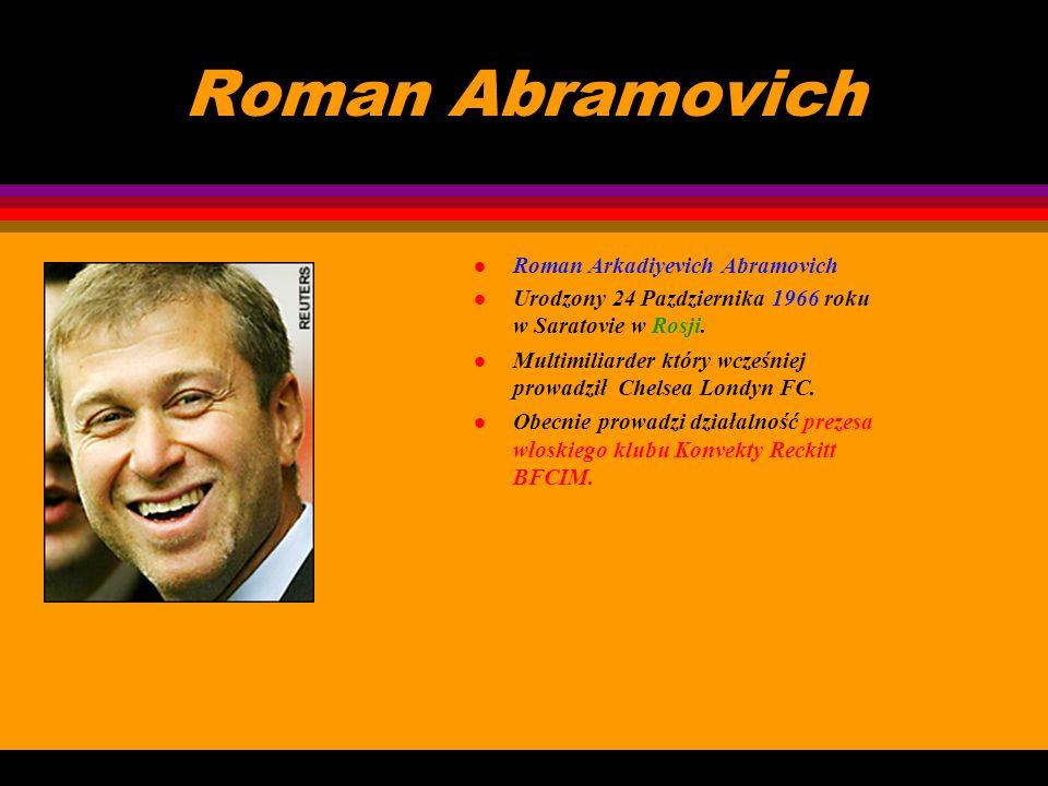Roman Abramovich Roman Arkadiyevich Abramovich