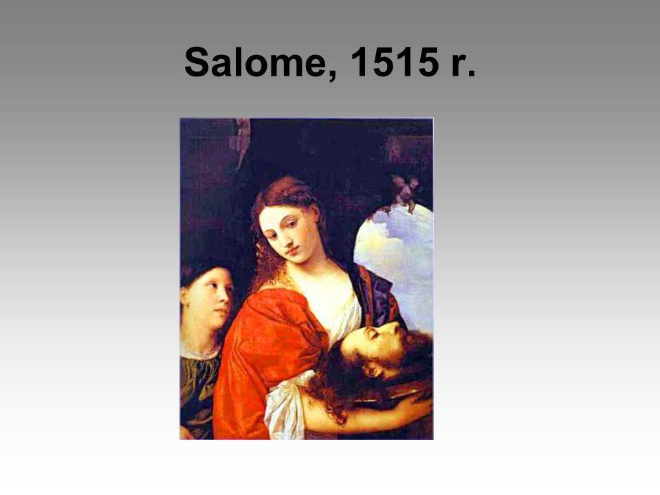 Salome, 1515 r.