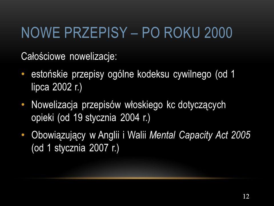 Nowe przepisy – po roku 2000 Całościowe nowelizacje:
