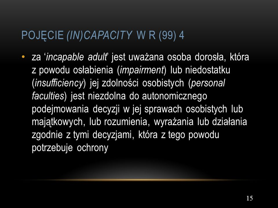Pojęcie (in)capacity w R (99) 4