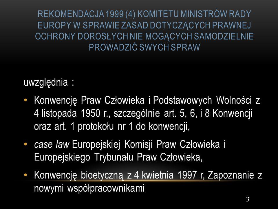 REKOMENDACJA 1999 (4) KOMITETU MINISTRÓW RADY EUROPY W SPRAWIE ZASAD DOTYCZĄCYCH PRAWNEJ OCHRONY DOROSŁYCH NIE MOGĄCYCH SAMODZIELNIE PROWADZIĆ SWYCH SPRAW