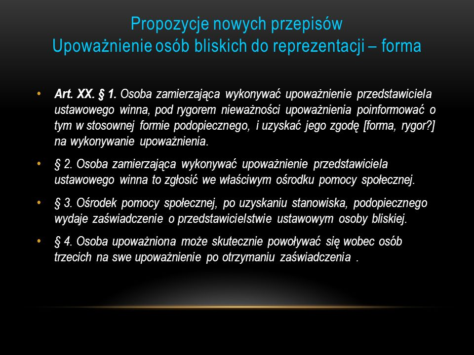 Propozycje nowych przepisów Upoważnienie osób bliskich do reprezentacji – forma