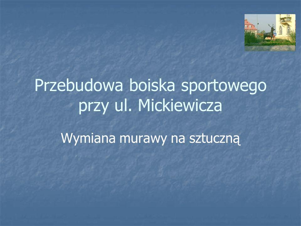 Przebudowa boiska sportowego przy ul. Mickiewicza