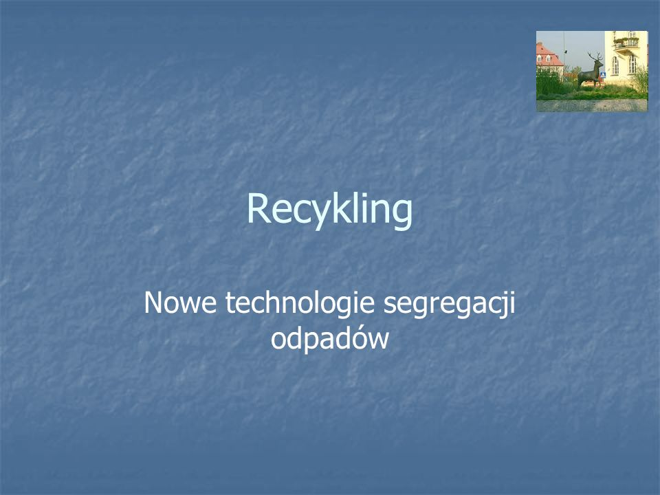 Nowe technologie segregacji odpadów