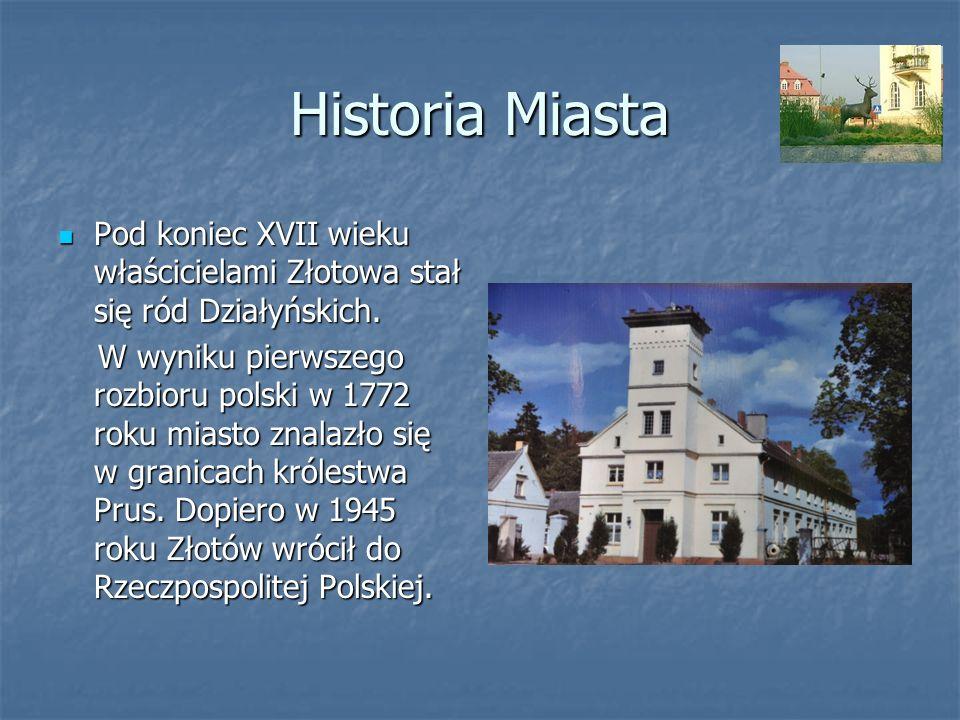 Historia Miasta Pod koniec XVII wieku właścicielami Złotowa stał się ród Działyńskich.
