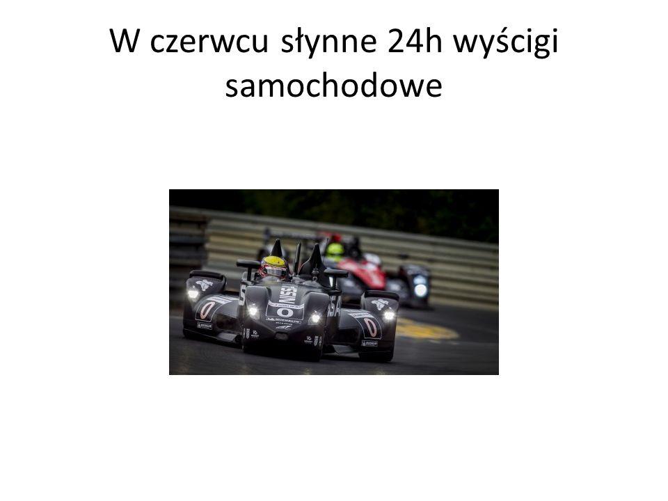 W czerwcu słynne 24h wyścigi samochodowe