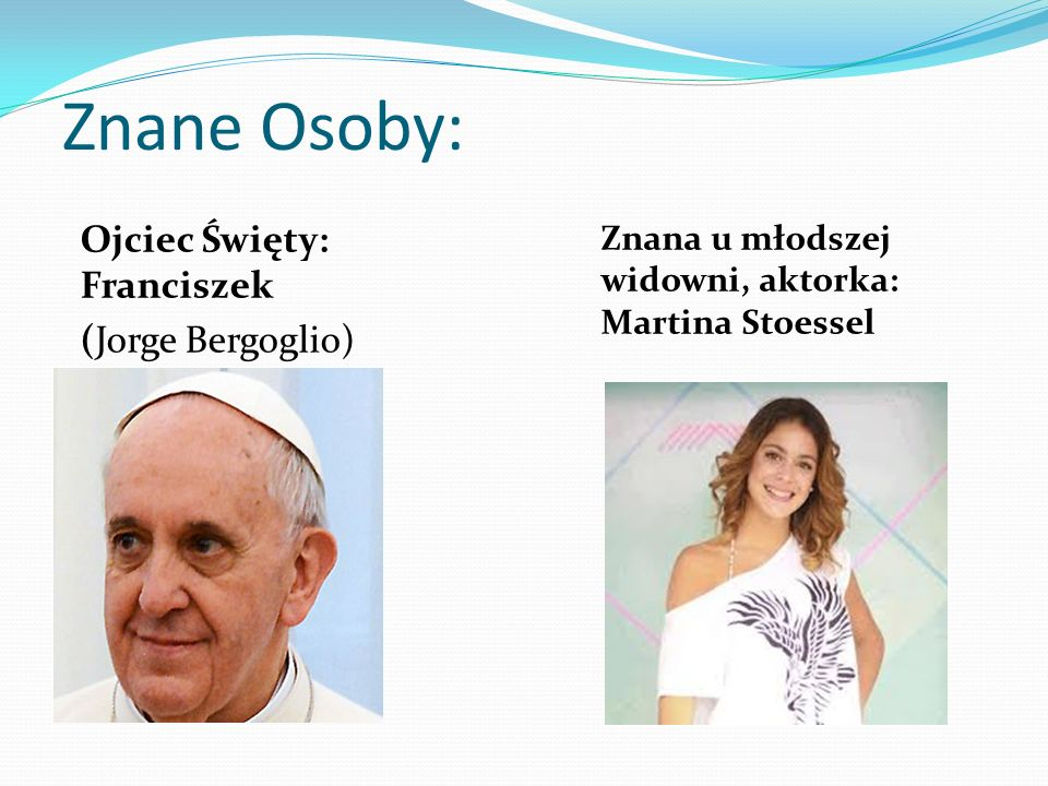Znane Osoby: Ojciec Święty: Franciszek (Jorge Bergoglio)