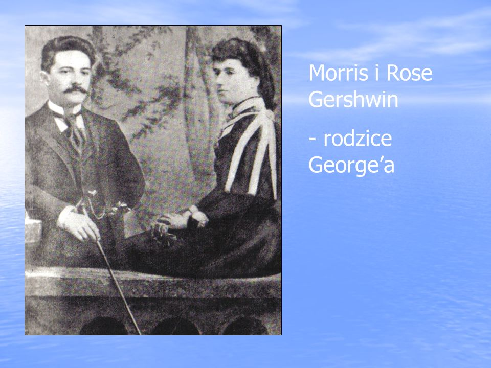 Morris i Rose Gershwin - rodzice George'a