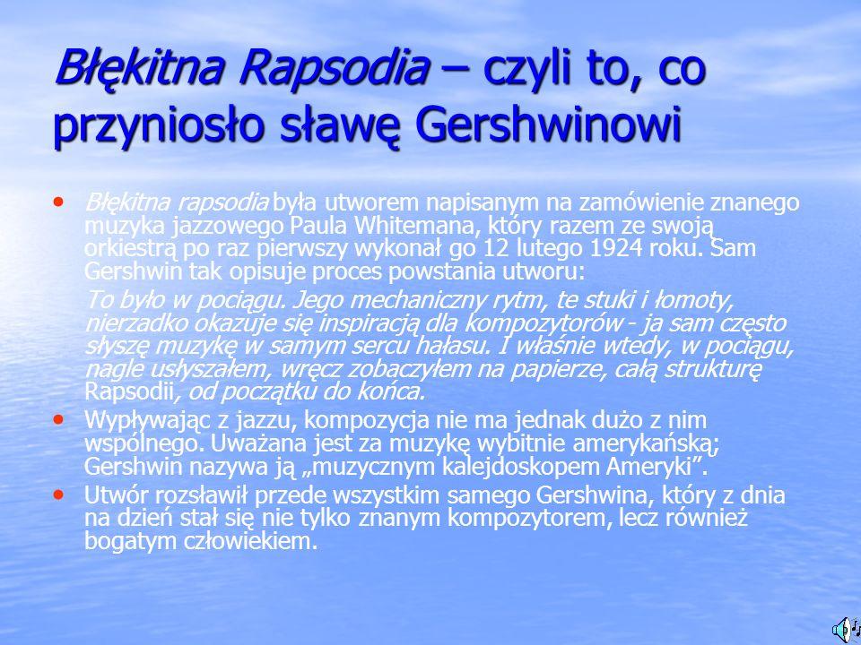 Błękitna Rapsodia – czyli to, co przyniosło sławę Gershwinowi