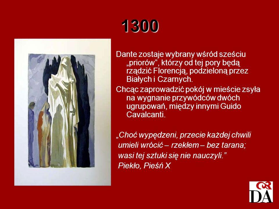 """1300 Dante zostaje wybrany wśród sześciu """"priorów , którzy od tej pory będą rządzić Florencją, podzieloną przez Białych i Czarnych."""