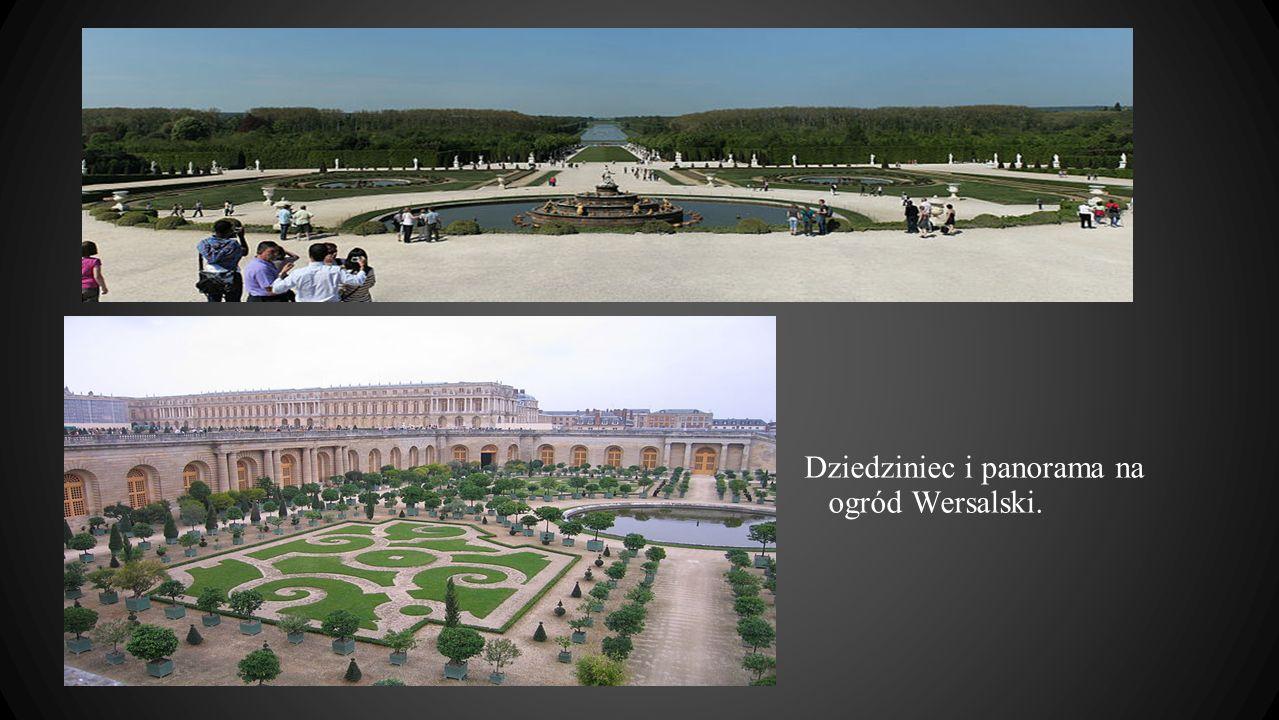 Dziedziniec i panorama na ogród Wersalski.