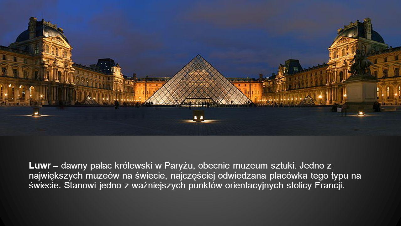 Luwr – dawny pałac królewski w Paryżu, obecnie muzeum sztuki