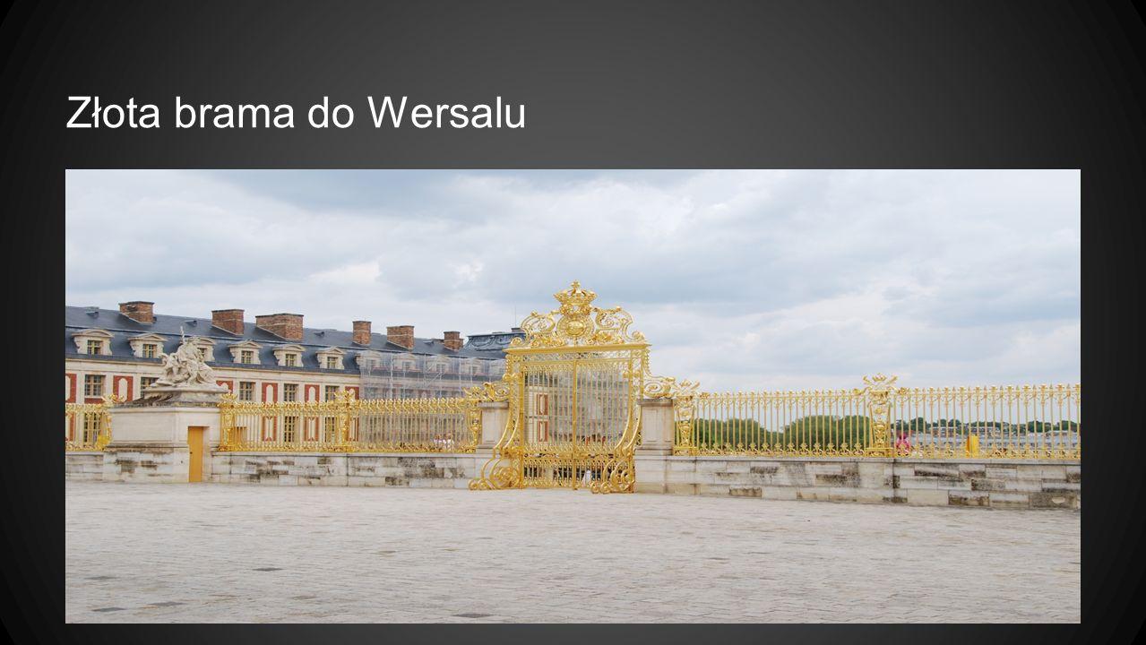 Złota brama do Wersalu