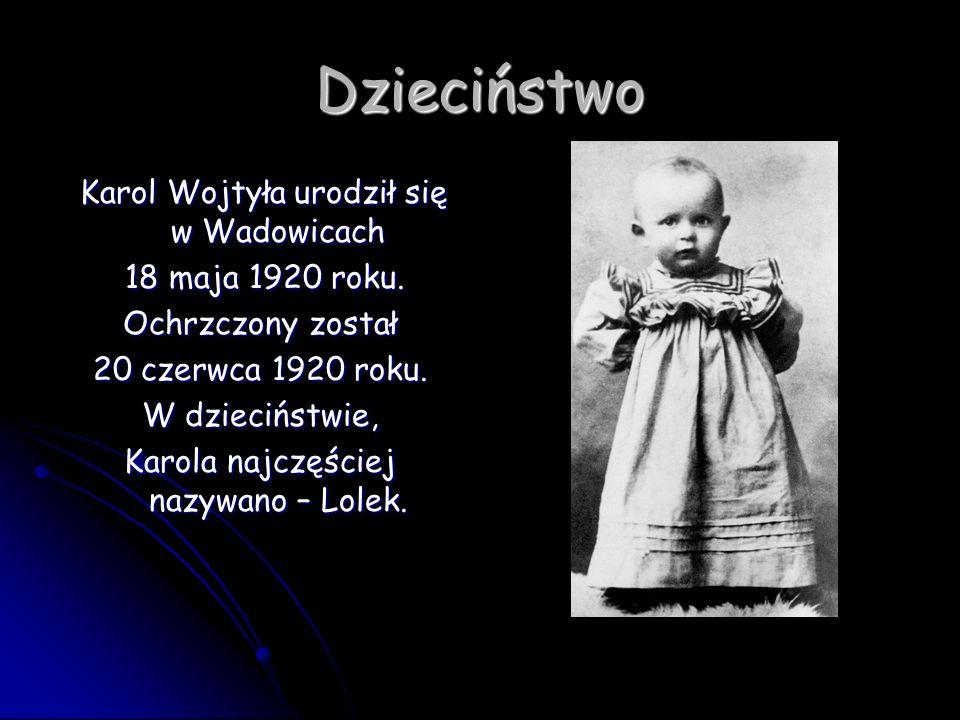 Dzieciństwo 18 maja 1920 roku. Ochrzczony został 20 czerwca 1920 roku.