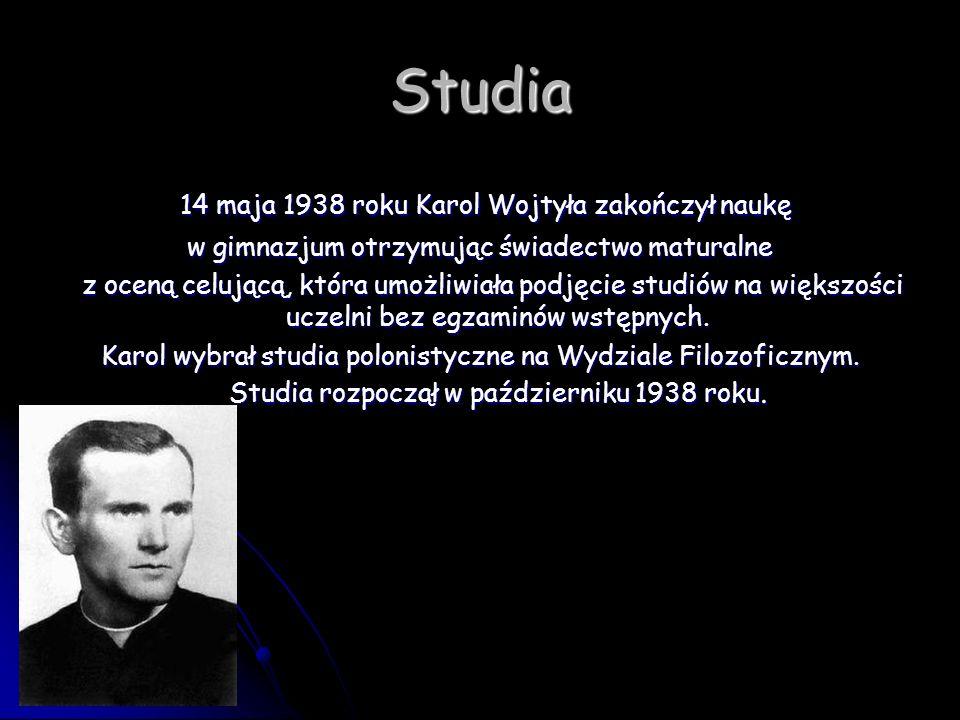 Studia 14 maja 1938 roku Karol Wojtyła zakończył naukę