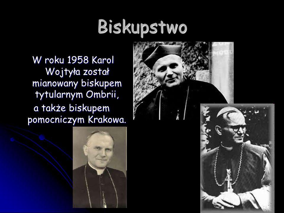 Biskupstwo W roku 1958 Karol Wojtyła został mianowany biskupem tytularnym Ombrii, a także biskupem pomocniczym Krakowa.