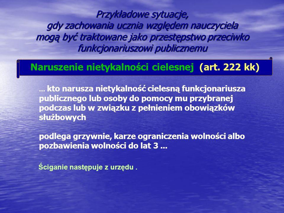 Naruszenie nietykalności cielesnej (art. 222 kk)