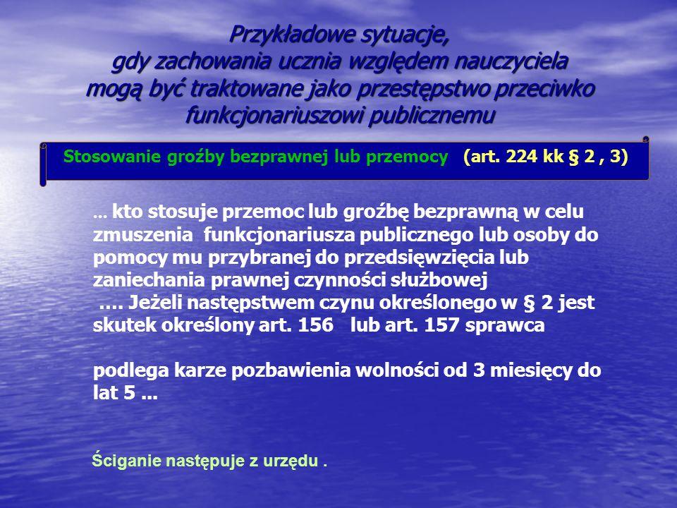 Stosowanie groźby bezprawnej lub przemocy (art. 224 kk § 2 , 3)