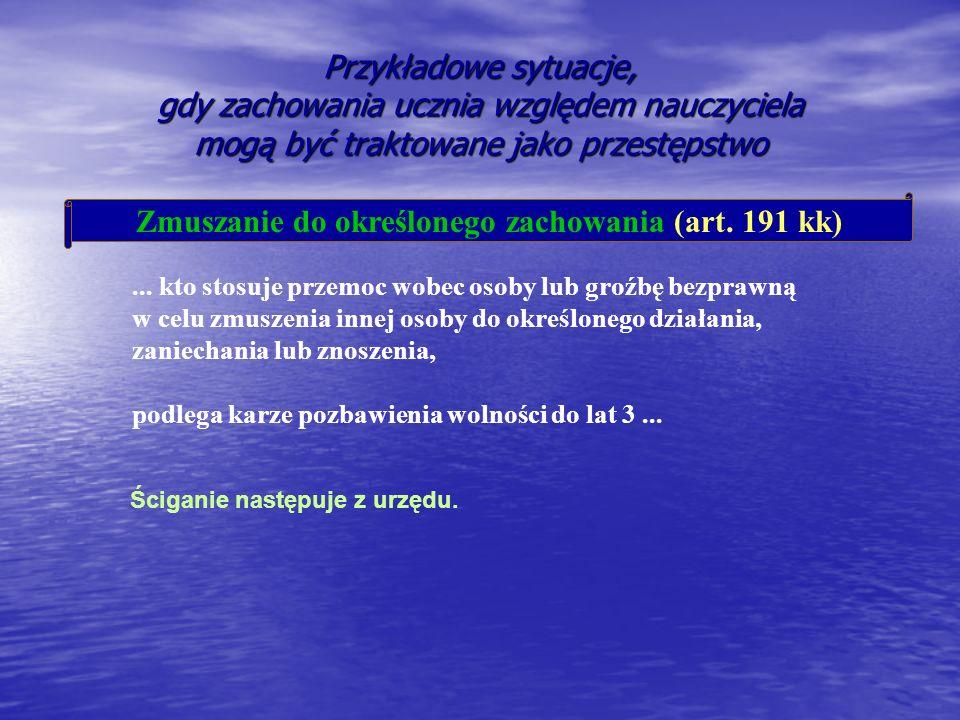 Zmuszanie do określonego zachowania (art. 191 kk)