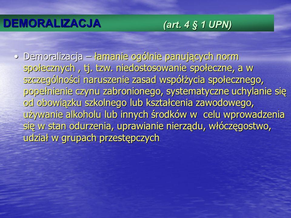 DEMORALIZACJA (art. 4 § 1 UPN)