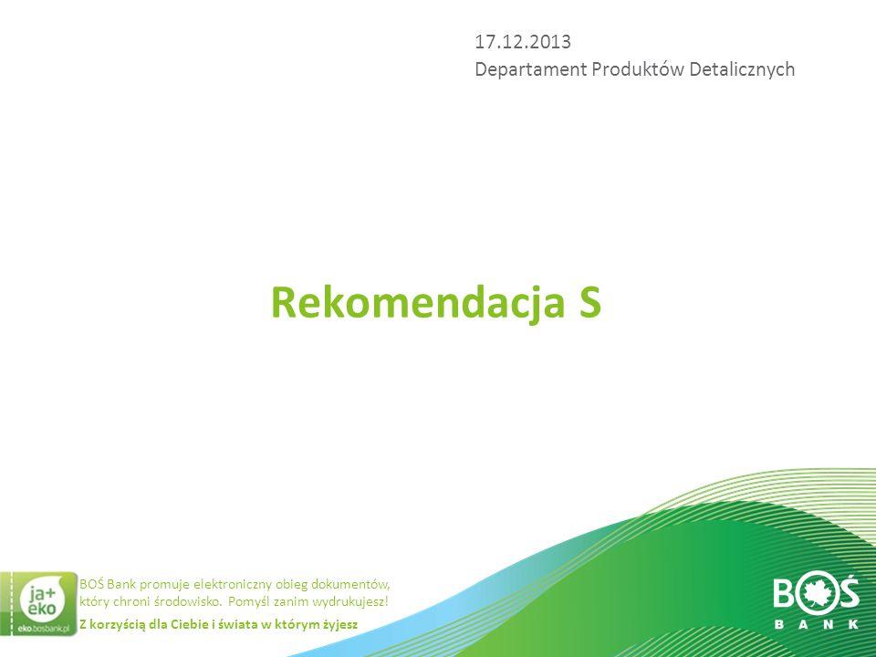 17.12.2013 Departament Produktów Detalicznych Rekomendacja S