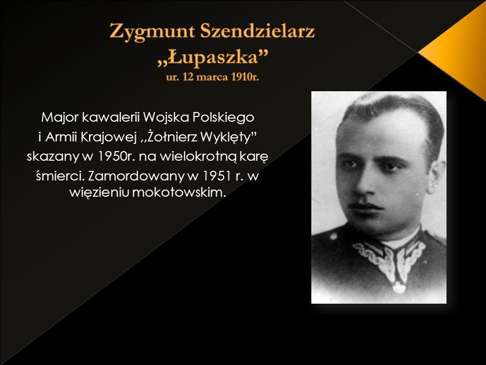 Zygmunt Szendzielarz ,,Łupaszka ur. 12 marca 1910r.