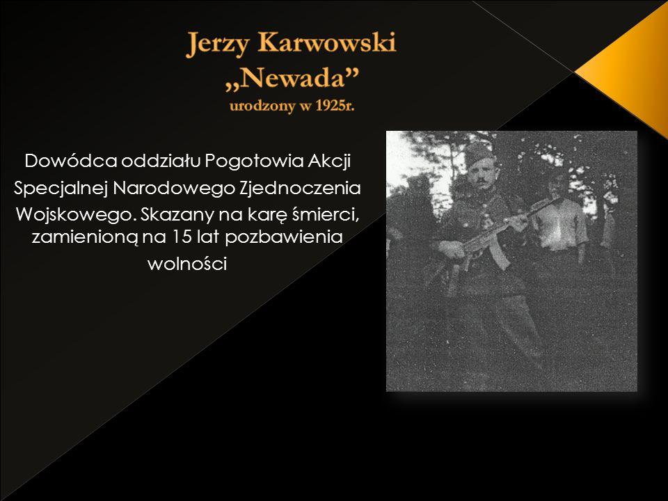 Jerzy Karwowski ,,Newada urodzony w 1925r.