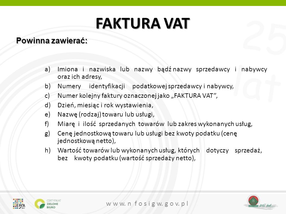 FAKTURA VAT Powinna zawierać: