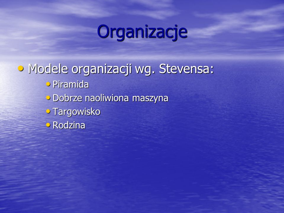 Organizacje Modele organizacji wg. Stevensa: Piramida