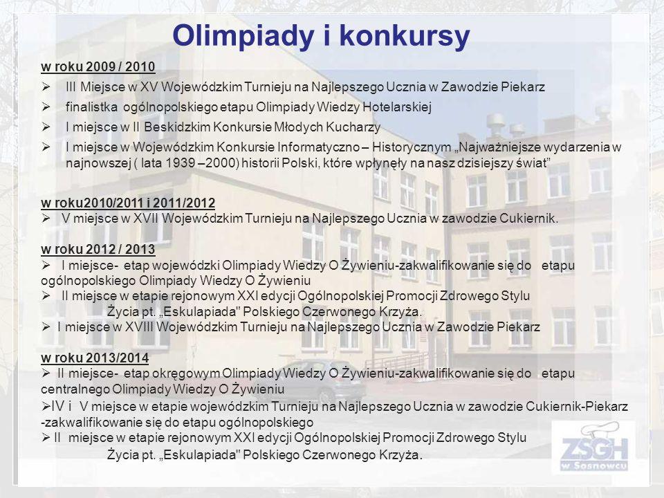 Olimpiady i konkursy w roku 2009 / 2010. III Miejsce w XV Wojewódzkim Turnieju na Najlepszego Ucznia w Zawodzie Piekarz.